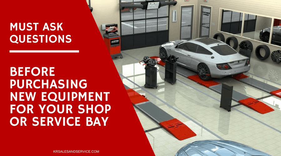 Must Ask Questions Before Purchasing New Equipment for Your Shop or Service Bay