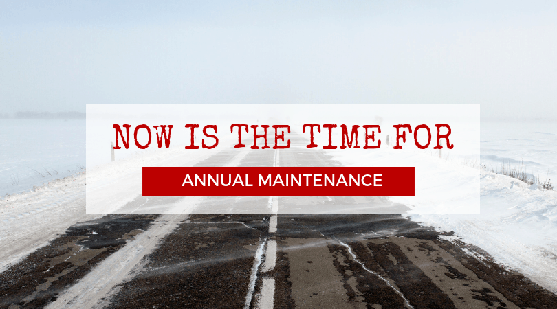 Now Is the Time For Annual Maintenance